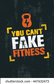 You Can't Fake Fitness. Workout and Fitness Gym Motivation Quote. Creative Vector Typography Grunge Poster Concept