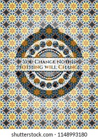 If you Change Nothing Nothing will Change arabic style badge. Arabesque decoration.