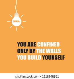 You Are Confined Only by the Walls You Build Yourself - Inspirational Quote, Slogan, Saying on Orange Background