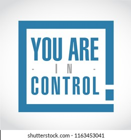 you are in control exclamation box message isolated over a white background