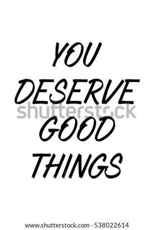 You Deserve Good Things Quote Print Stock Vector Royalty Free