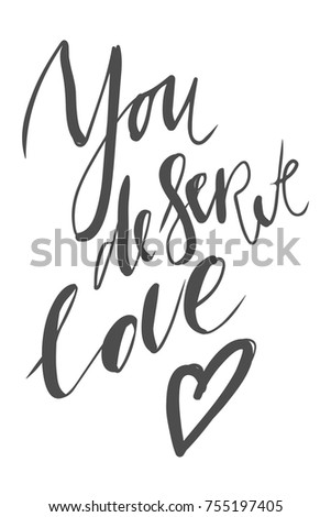 You Deserve Love Motivational Quotes About Stock Vector Royalty
