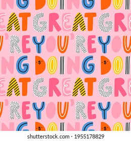 You are doing great, vector seamless pattern with vivid and colorful cartoon lettering