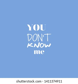 You don't know me, music quote, square background, typography