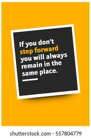 If you don't step forward you will always remain in the same place. (Motivational Quote Vector Poster Design)