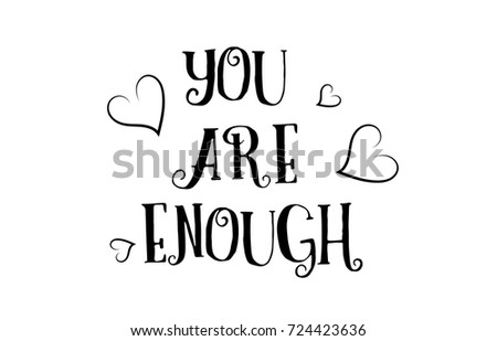 You Enough Love Heart Quote Inspiring Stock Vector Royalty Free