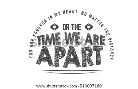 You Forever My Heart No Matter Stock Vector Royalty Free 513007180
