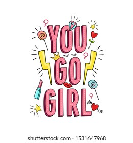 You go girl inspirational poster with symbols vector illustration. Postcard with lettering in pink color and colorful drawing sweet, star and heart stickers on white. Fashion card for women