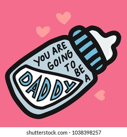 You are going to be a daddy word and baby milk bottle cartoon vector illustration