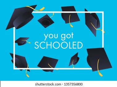 You Got Schooled festive banner design. Text in frame and flying mortarboards on blue background. Illustration can be used for posters, banners, graduation ceremony