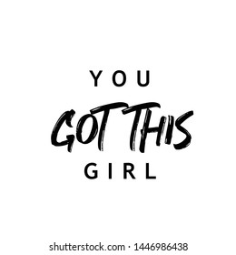 YOU GOT THIS GIRL QUOTE, SQUARE, T-SHIRT STAMP, VECTOR TYPOGRAPHY