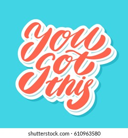 You got this. Vector lettering quote.
