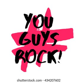 You Guys Rock! (brush lettering vector design template)