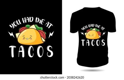 you had me at tacos tshirt design