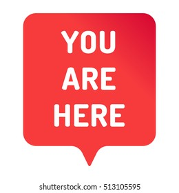 You are here. Flat vector icon design illustration on white background. For business concept.
