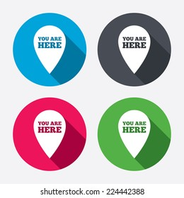You are here sign icon. Info map pointer with your location. Circle buttons with long shadow. 4 icons set. Vector
