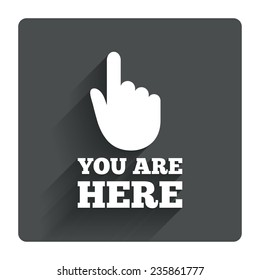 You are here sign icon. Info symbol with hand. Map pointer with your location. Gray flat square button with shadow. Modern UI website navigation. Vector