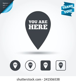You are here sign icon. Info map pointer with your location. Circle and square buttons. Flat design set. Thank you ribbon. Vector