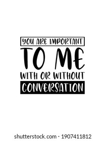 You are important to me hand drawn typography poster design. Premium Vector.