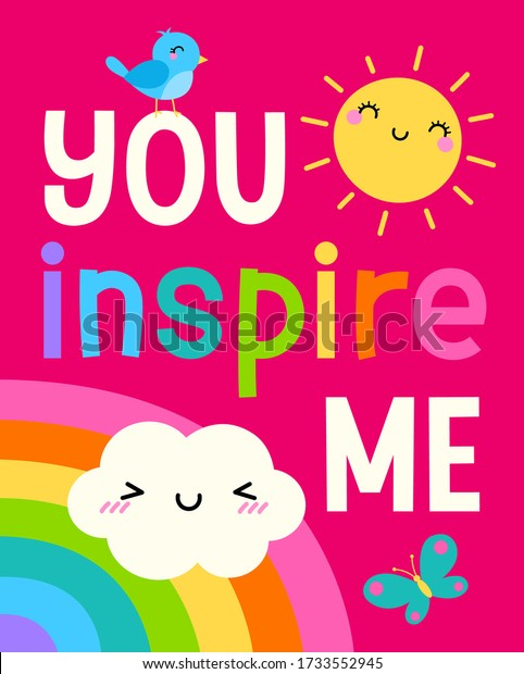 You inspire me quotes