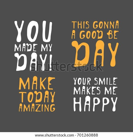 You Made My Day Creative Quotes Stock Vector Royalty Free