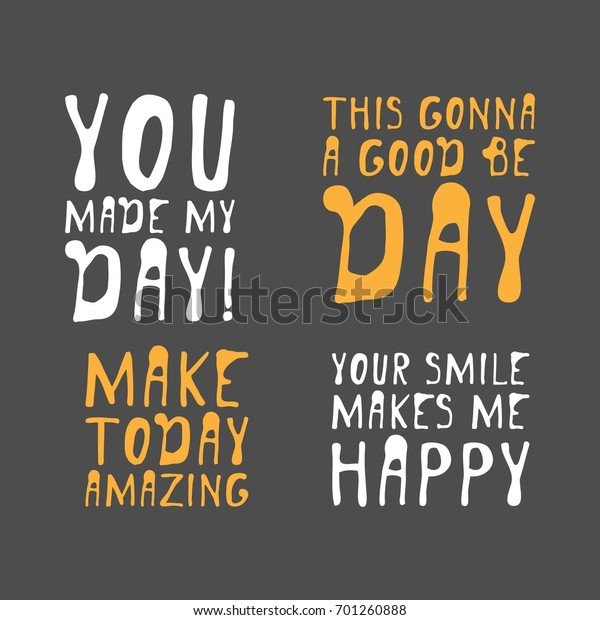 You Made My Day Creative Quotes Stock Vector Royalty Free 701260888