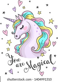 You are magical text. Vector illustration of cute cartoon unicorn with hearts and stars isolated on white for design prints, posters, cards etc.