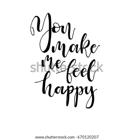 You Make Me Feel Happy Phrase Stock Vector Royalty Free 670120207