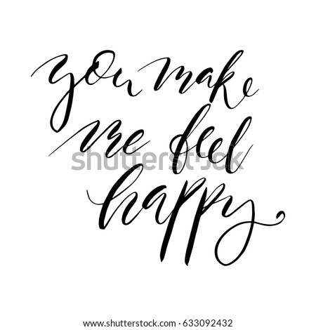 You Make Me Feel Happy Inspirational Motivational Stock Vector