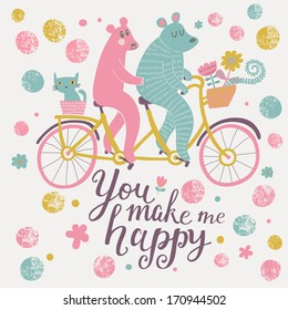 You make me happy. Bright cartoon vector card with couple of bears on tandem bicycle with funny cat in flowers