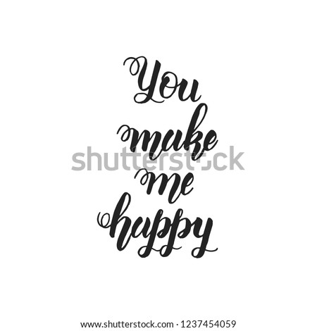 You Make Me Happy Hand Made Stock Vector Royalty Free 1237454059