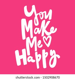 You make me happy. Vector hand drawn illustration with cartoon lettering. Good as a sticker, video blog cover, social media message, gift cart, t shirt print design.