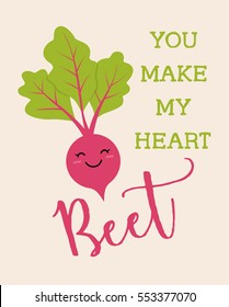 You make my heart beet Typography with cute beetroot illustration for valentine's day card design