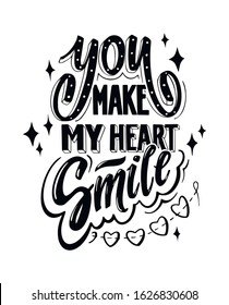 You make my heart smile. Romantic qoute for greeting cards, holiday invitations etc.