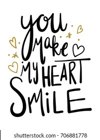 You Make My Heart Smile Lettering Poster. Hand Drawn quote lettering with heart.
