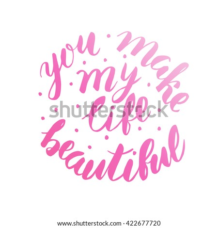 You Make My Life Beautiful Hand Stock Vector Royalty Free