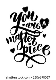 you are a masterpiece - hand lettering inscription text, motivation and inspiration positive quote, calligraphy vector illustration
