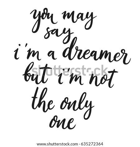 You May Say Dreamer Not Only Stock Vector Royalty Free 635272364