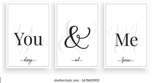 You and me always and forever, vector. Scandinavian minimalist art design. Three pieces poster design. Wording design, lettering.