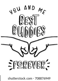 You and Me, Best Buddies Forever Vector Printable Poster Card with fist pump graphic, black on white background