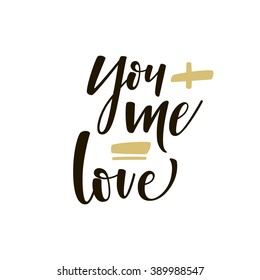 You and me card. Ink illustration. Modern brush calligraphy. Isolated on white background. Hand drawn typography poster. Poster for valentines day, birthday, save the date invitation.