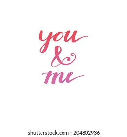 """you and me"" delicate elegant hand lettering."