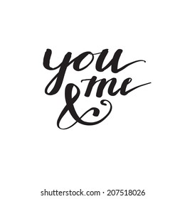 """""""You and me"""" delicate elegant hand lettering."""