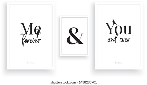 You and Me Forever and ever, Wall Decals, Wording Design, Lettering, Vector. Wall Decor, Greeting card design, love quotes. Minimalism poster design, wall decor isolated on white background