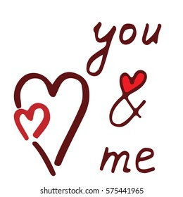 You and me lettering with red heart. Can be used for print of clothes, card, invitation, posters, placards, banners.