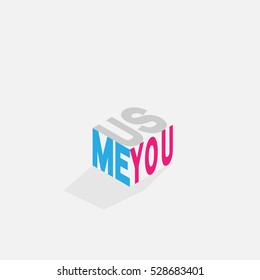 you me us color text on cubic isometric on gray background