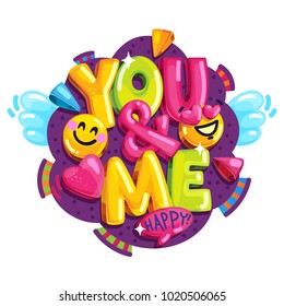 you & me vector illustration. colorful bright illustration for lovers. Inscription and smile face.