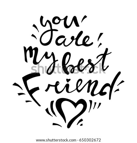 You My Best Friend Handdrawn Lettering Stock Vector Royalty Free