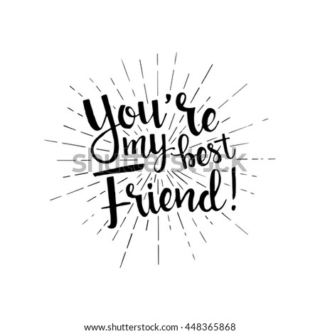 you my best friend handwritten lettering stock vector royalty free Nf Art you are my best friend handwritten lettering happy friendship day greeting card modern vector