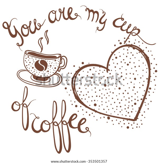 You My Cup Coffee Valentines Day Stock Vector Royalty Free 353501357